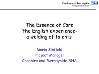 The Essence of Care 'the English experience-  a welding of talents'