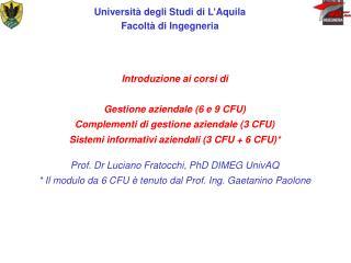 Introduzione ai corsi di  Gestione aziendale (6 e 9 CFU) Complementi di gestione aziendale (3 CFU)