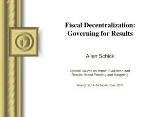 Fiscal Decentralization: Governing for Results