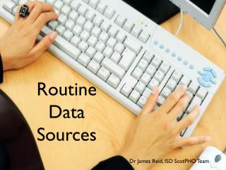 Routine Data Sources