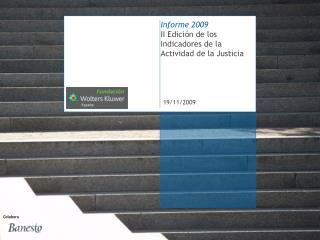 Informe 2009 II Edición de los Indicadores de la Actividad de la Justicia
