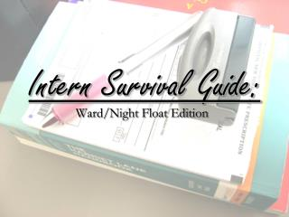 Intern Survival Guide: