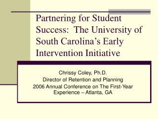 Partnering for Student Success:  The University of South Carolina's Early Intervention Initiative