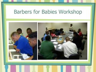 Barbers for Babies Workshop