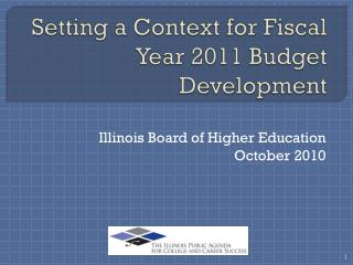 Setting a Context for Fiscal Year 2011 Budget Development