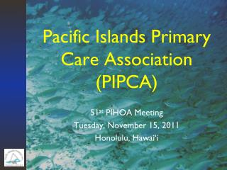 Pacific Islands Primary Care Association (PIPCA)