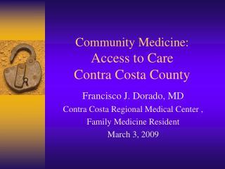 Community Medicine: Access to Care  Contra Costa County