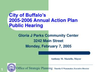 City of Buffalo�s  2005-2006 Annual Action Plan Public Hearing