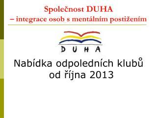 Společnost DUHA – integrace osob s mentálním postižením