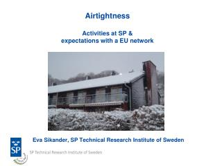 Airtightness Activities at SP &  expectations with a EU network