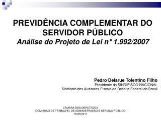 PREVIDÊNCIA COMPLEMENTAR DO SERVIDOR PÚBLICO Análise do Projeto de Lei n° 1.992/2007