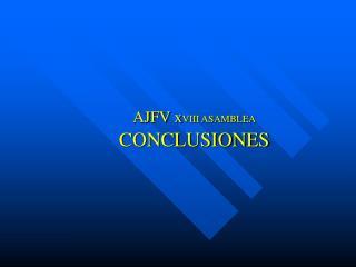 AJFV x VIII ASAMBLEA CONCLUSIONES
