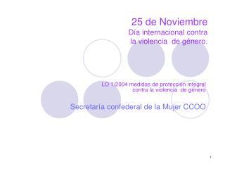 25 de Noviembre Día internacional contra   la violencia  de género.