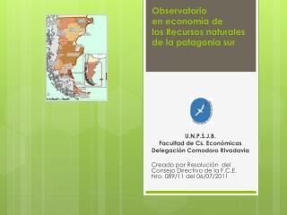 Observatorio en economía de los Recursos naturales  de la  patagonia  sur