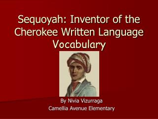 Sequoyah: Inventor of the Cherokee Written Language Vocabulary