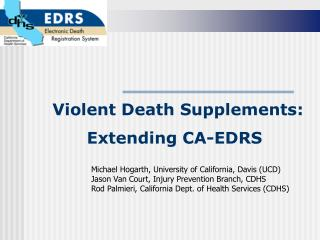 Violent Death Supplements: Extending CA-EDRS