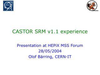 CASTOR SRM v1.1 experience