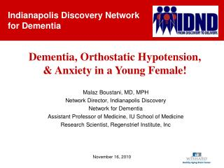 Malaz Boustani, MD, MPH Network  Director, Indianapolis Discovery Network for Dementia