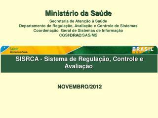 SISRCA - Sistema de Regulação, Controle e Avaliação