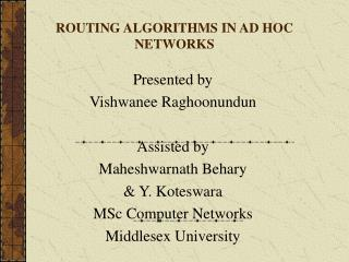 ROUTING ALGORITHMS IN AD HOC NETWORKS