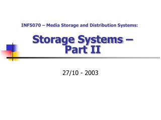 Storage Systems �  Part II