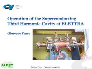 Operation of the Superconducting Third Harmonic Cavity at ELETTRA Giuseppe Penco