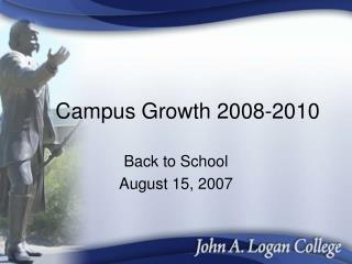 Campus Growth 2008-2010