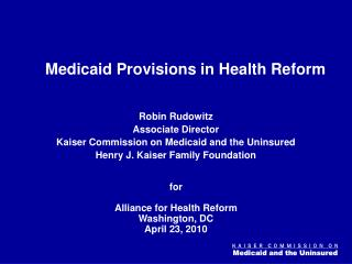 Robin Rudowitz Associate Director Kaiser Commission on Medicaid and the Uninsured