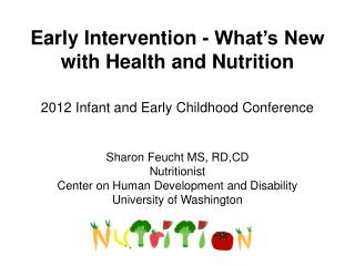 Sharon Feucht MS, RD,CD Nutritionist  Center on Human Development and Disability