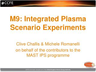 M9: Integrated Plasma Scenario Experiments