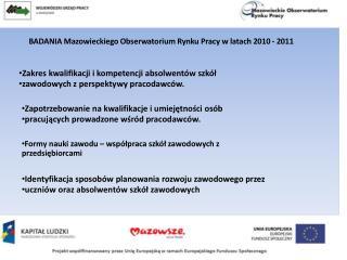 BADANIA  Mazowieckiego Obserwatorium Rynku Pracy w latach 2010 - 2011