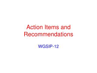 Action Items and Recommendations