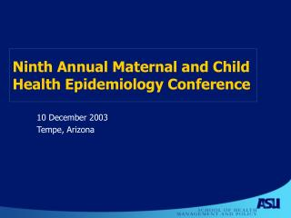 Ninth Annual Maternal and Child Health Epidemiology Conference