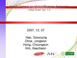 AsiaFI School on Mobil/Wireless Networks Initial Draft Ver 1.0