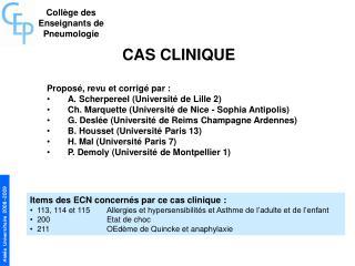 CAS CLINIQUE Proposé, revu et corrigé par : A. Scherpereel (Université de Lille 2)