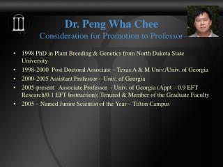 Dr. Peng Wha Chee Consideration for Promotion to Professor