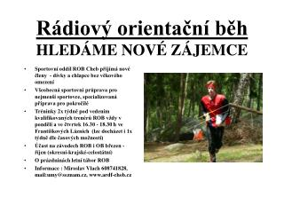 Rádiový orientační běh HLEDÁME NOVÉ ZÁJEMCE