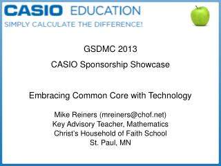 GSDMC 2013 CASIO Sponsorship Showcase Embracing Common Core with Technology