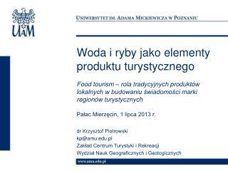 dr Krzysztof Piotrowski kp@amu.pl Zakład Centrum Turystyki i Rekreacji
