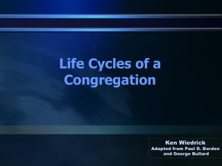 Life Cycles of a Congregation