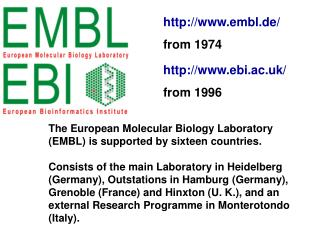 The European Molecular Biology Laboratory (EMBL) is supported by sixteen countries.