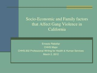 Socio-Economic and Family factors that Affect Gang Violence in California