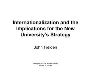 Internationalization and the Implications for the New University s Strategy