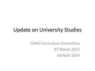 Update on University Studies