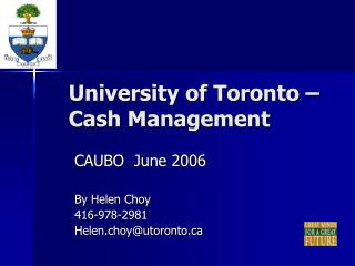 University of Toronto � Cash Management