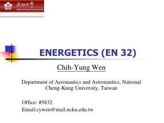 ENERGETICS (EN 32)