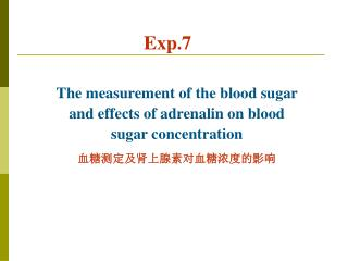The measurement of the blood sugar and effects of adrenalin on blood sugar concentration