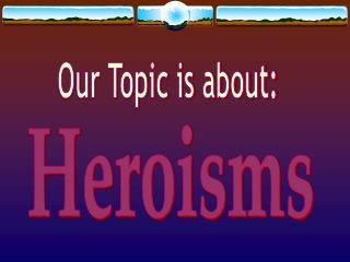 Heroisms