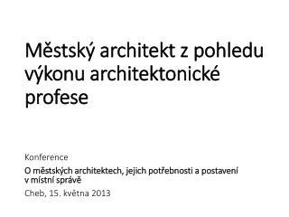 Městský architekt z pohledu výkonu architektonické profese