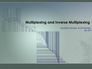 Multiplexing and Inverse Multiplexing